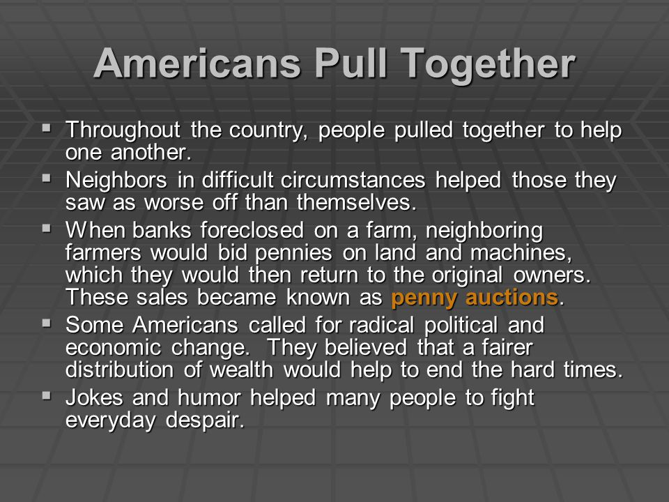 Americans Pull Together  Throughout the country, people pulled together to help one another.
