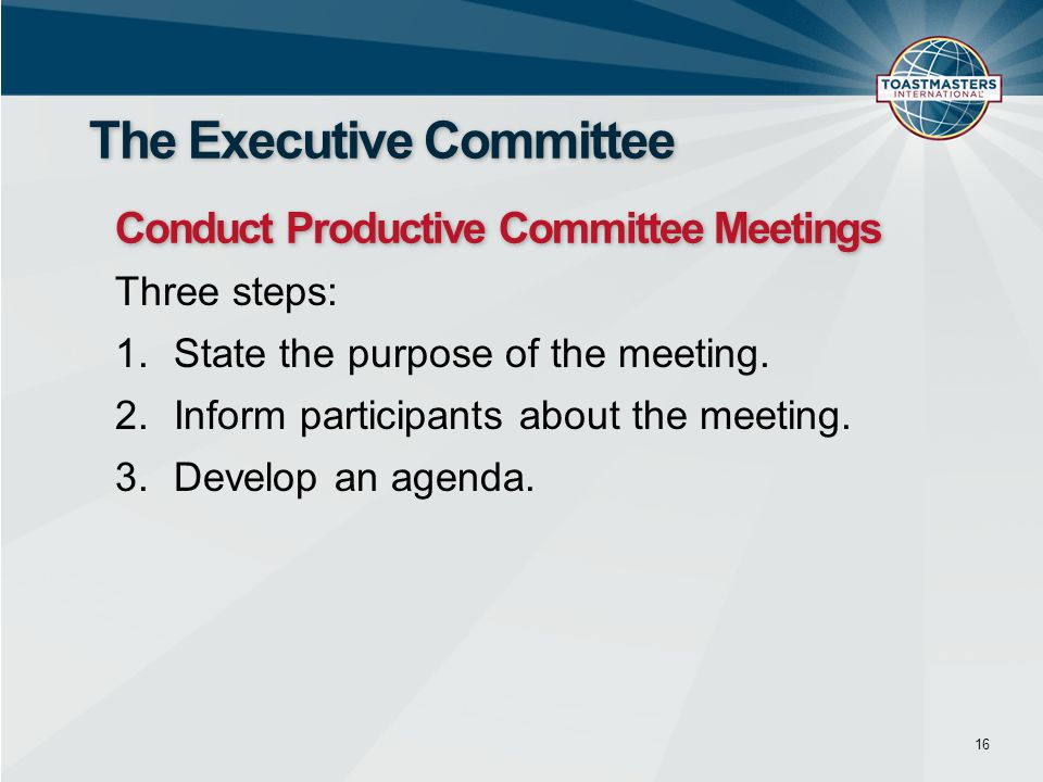 Three steps: 1.State the purpose of the meeting. 2.Inform participants about the meeting.