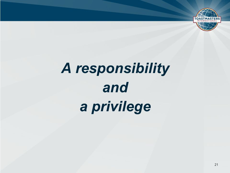 A responsibility and a privilege 21