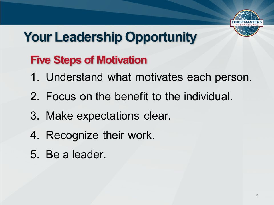 1.Understand what motivates each person. 2.Focus on the benefit to the individual.
