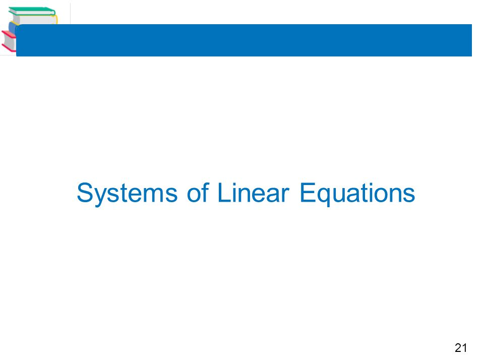 21 Systems of Linear Equations