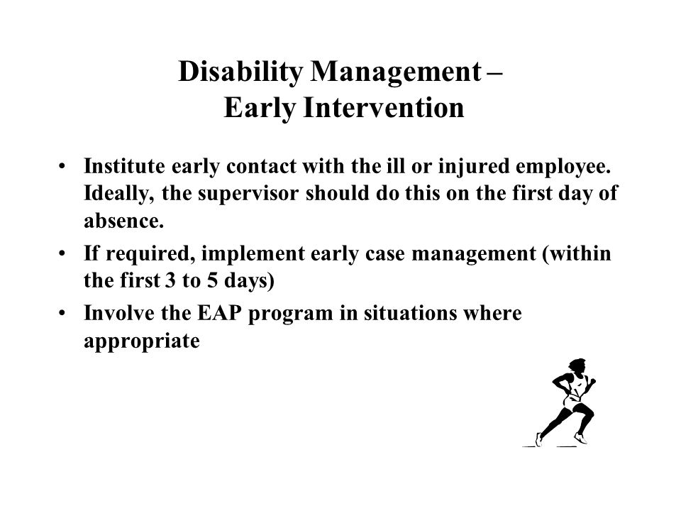 Disability Management – Early Intervention Institute early contact with the ill or injured employee.