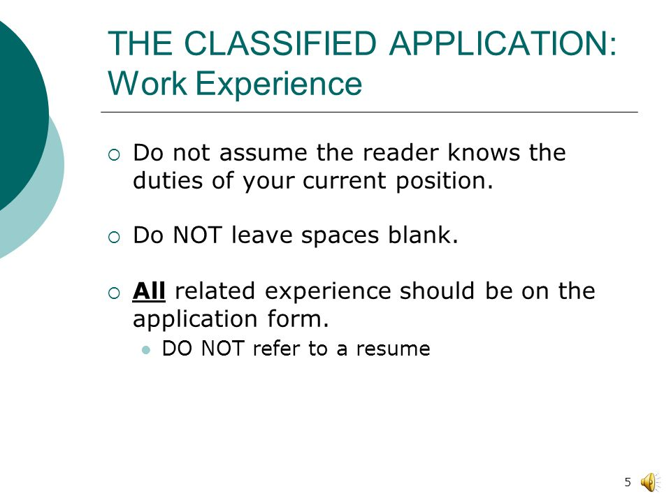 4 THE CLASSIFIED APPLICATION: Work Experience  Read instructions carefully.