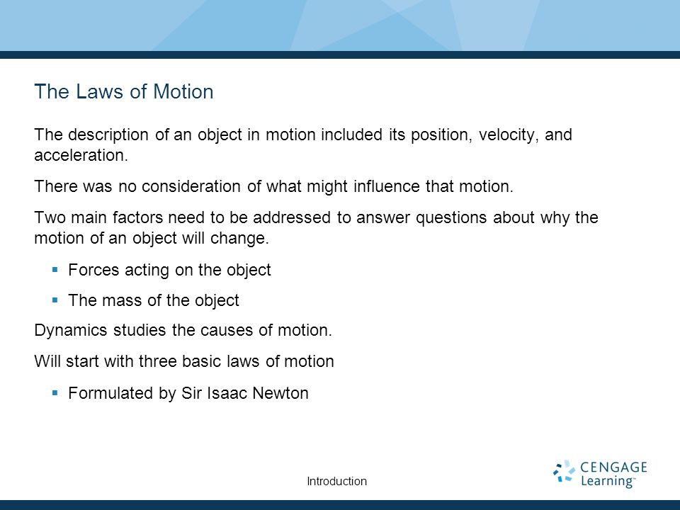 The description of an object in motion included its position, velocity, and acceleration.