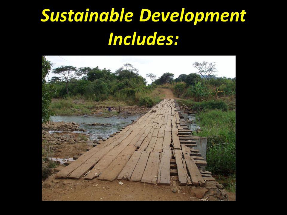 Sustainable Development Includes: