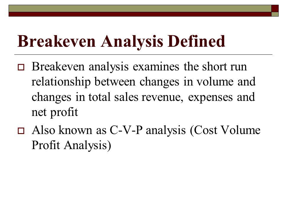 2 Breakeven Analysis Defined ...  Define Breakeven Analysis