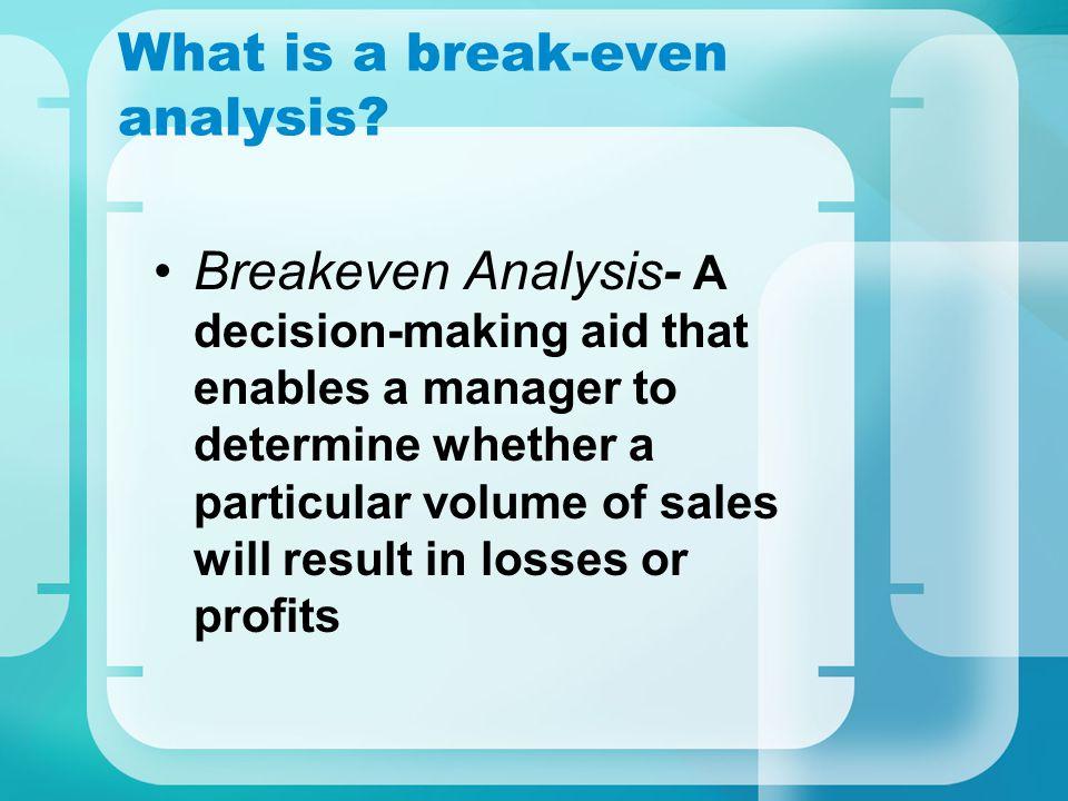 What Is A Break Even Analysis.  Define Breakeven Analysis