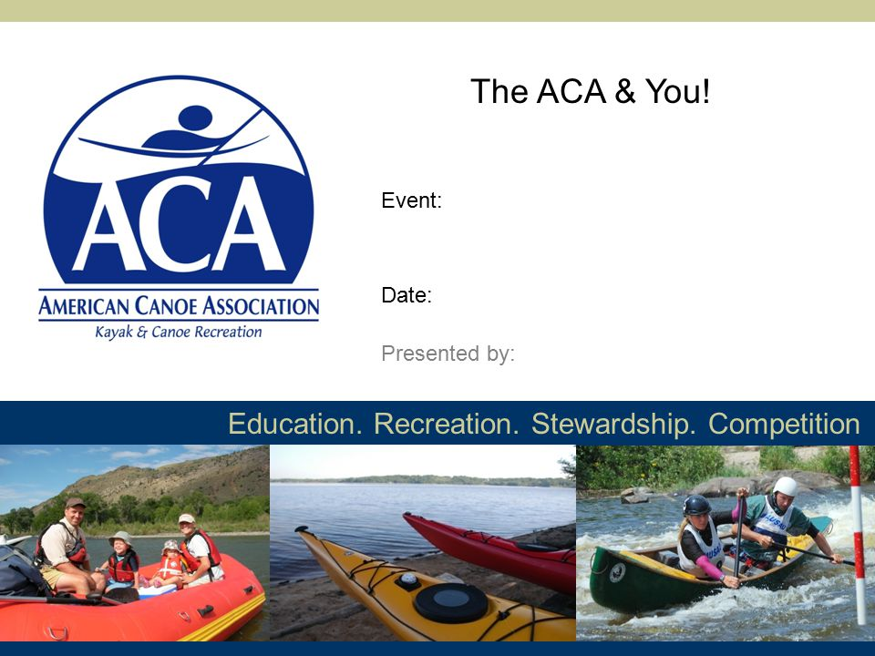 Competition The ACA You Presented By Event Date