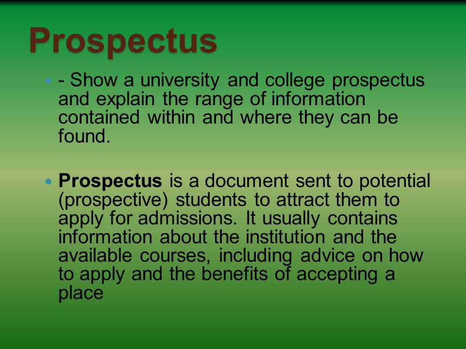 Prospectus - Show a university and college prospectus and explain the range of information contained within and where they can be found.