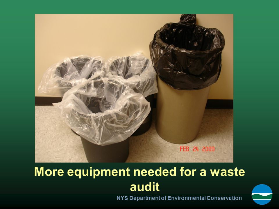 NYS Department of Environmental Conservation More equipment needed for a waste audit