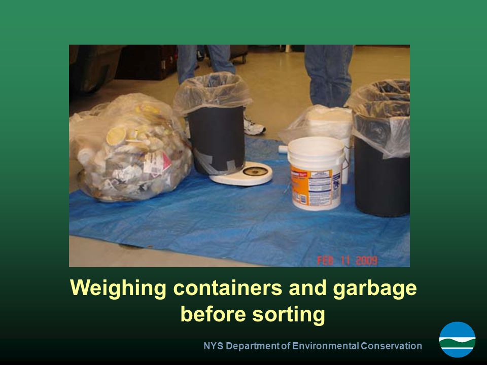 NYS Department of Environmental Conservation Weighing containers and garbage before sorting