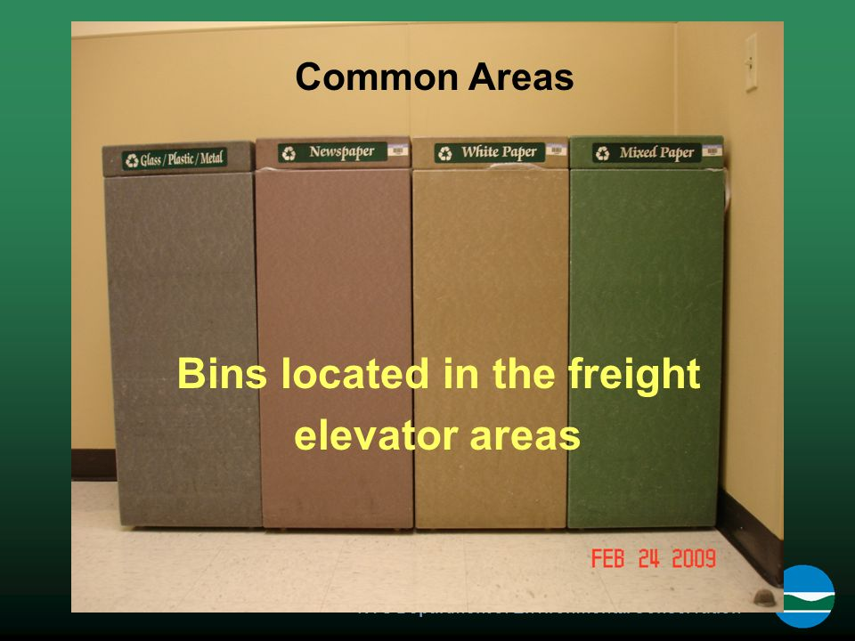 NYS Department of Environmental Conservation Bins located in the freight elevator areas Common Areas