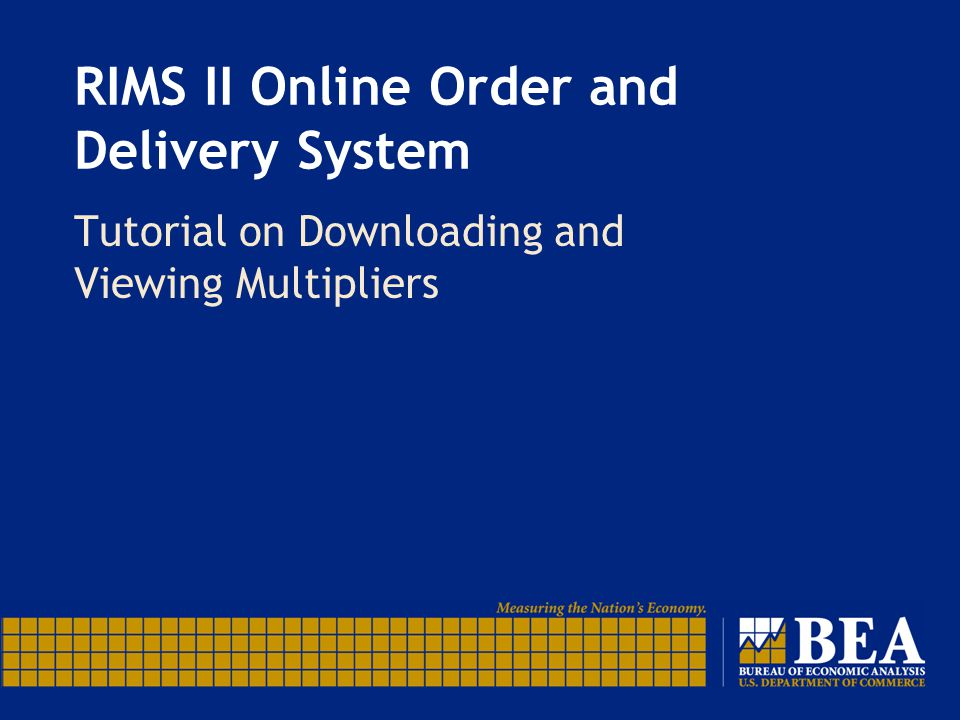 RIMS II Online Order and Delivery System Tutorial on Downloading and Viewing Multipliers