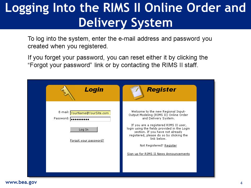 4 Logging Into the RIMS II Online Order and Delivery System To log into the system, enter the  address and password you created when you registered.