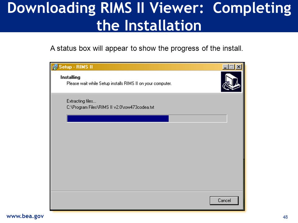 48 Downloading RIMS II Viewer: Completing the Installation A status box will appear to show the progress of the install.