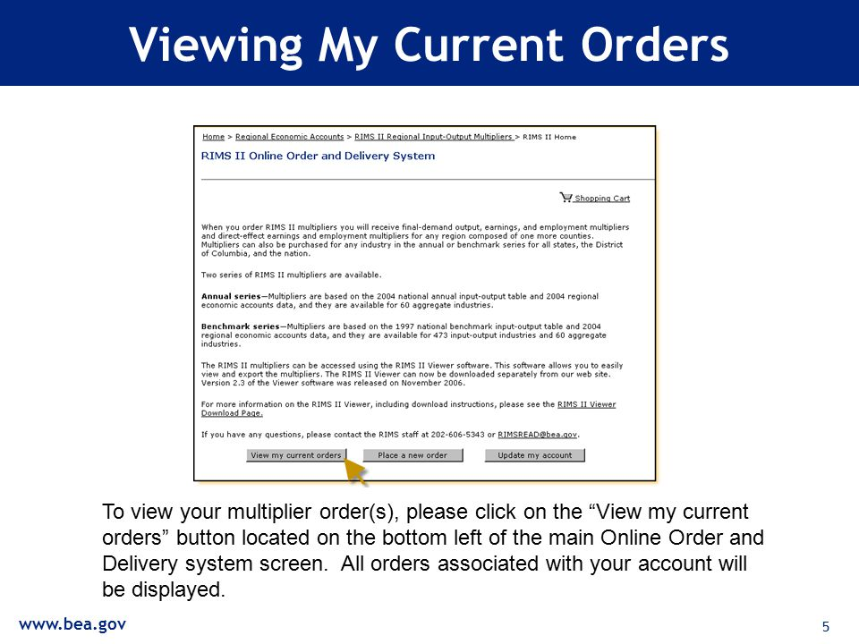 5 Viewing My Current Orders To view your multiplier order(s), please click on the View my current orders button located on the bottom left of the main Online Order and Delivery system screen.