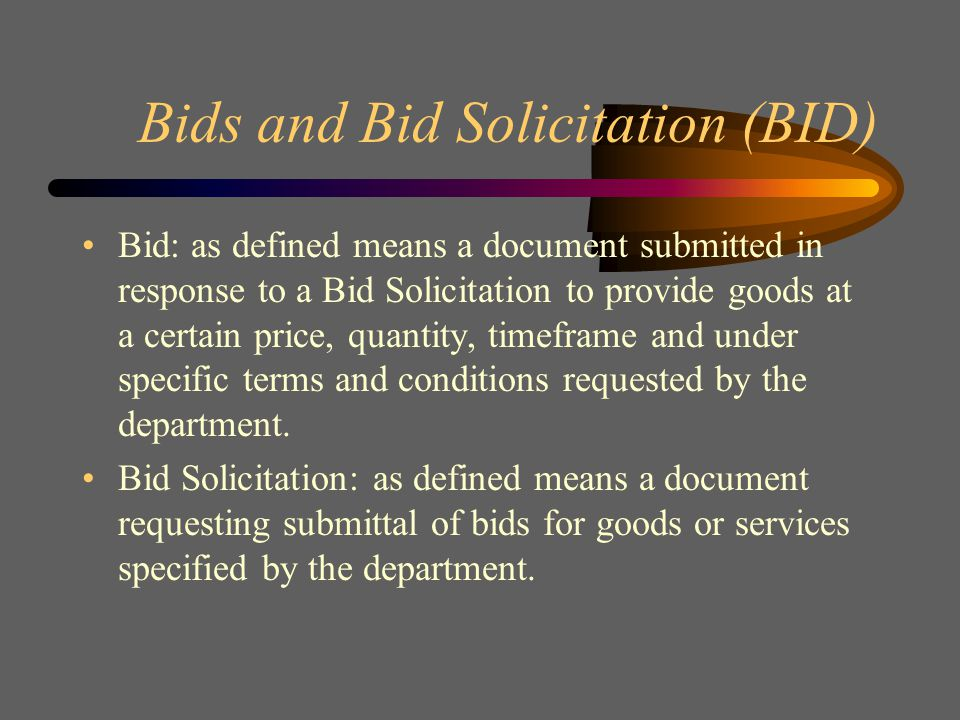 Contract Administration Solicitation Processes Bids (BID) Request for Proposals (RFP) Request for Qualifications (RFQ) Request for Information (RFI) Sole Source (SS)
