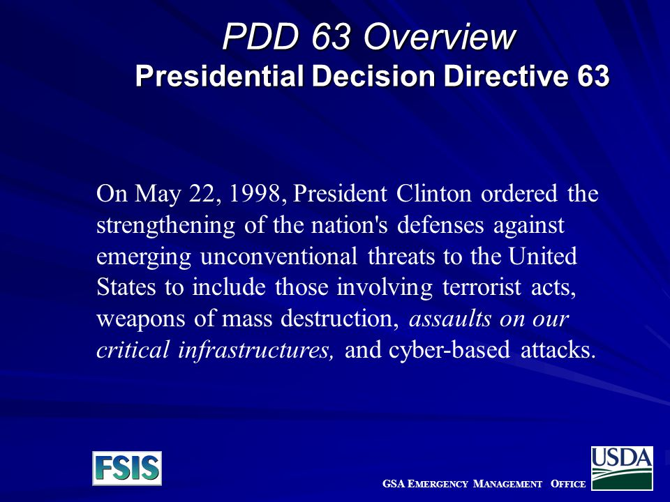 On May 22, 1998, President Clinton ordered the strengthening of the nation s defenses against emerging unconventional threats to the United States to include those involving terrorist acts, weapons of mass destruction, assaults on our critical infrastructures, and cyber-based attacks.
