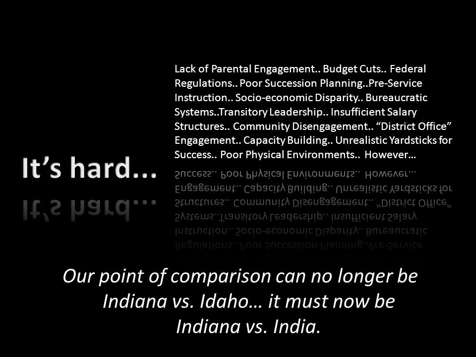 Our point of comparison can no longer be Indiana vs. Idaho… it must now be Indiana vs. India.