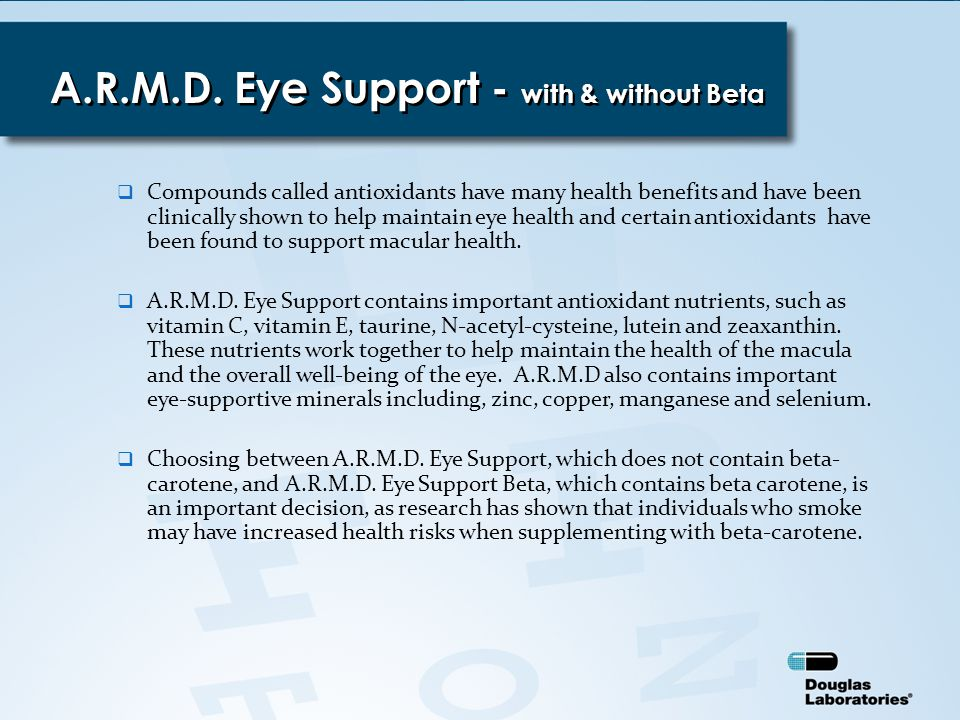  Compounds called antioxidants have many health benefits and have been clinically shown to help maintain eye health and certain antioxidants have been found to support macular health.
