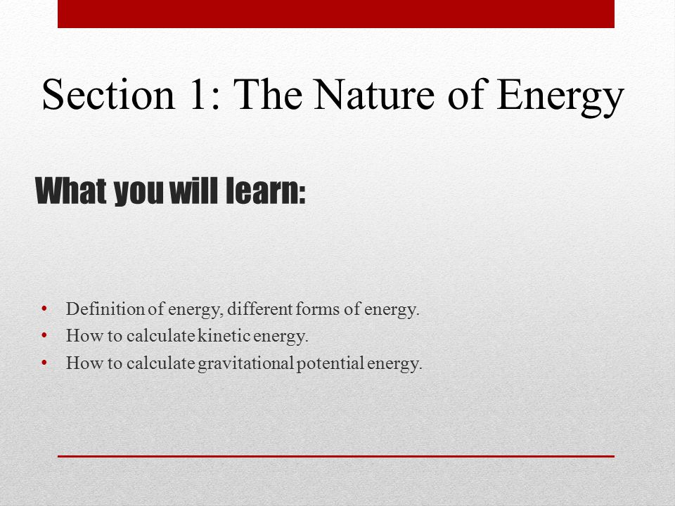 What you will learn: Definition of energy, different forms of energy.