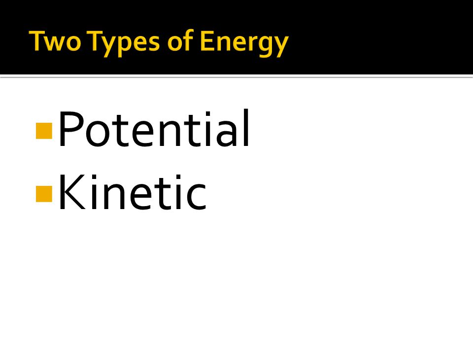  Potential  Kinetic