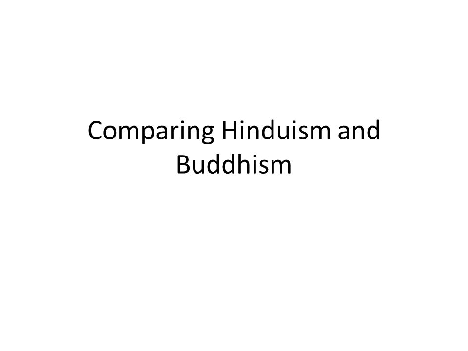 Comparing Hinduism and Buddhism