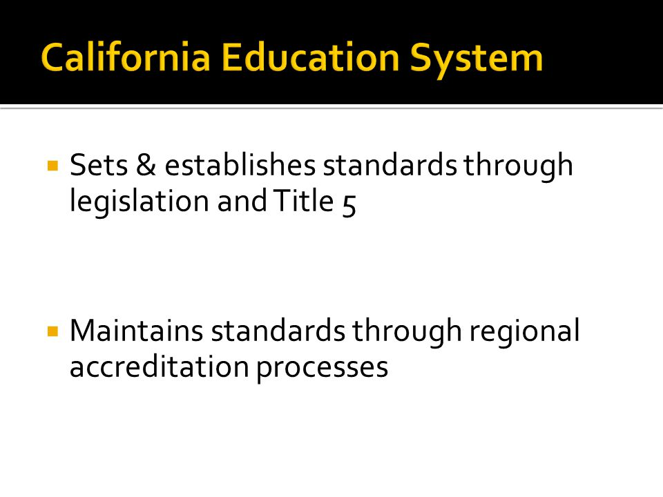  Sets & establishes standards through legislation and Title 5  Maintains standards through regional accreditation processes