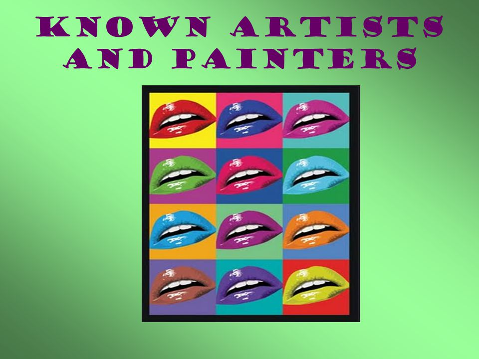 Known artists and painters