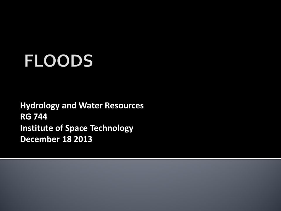 Hydrology and Water Resources RG 744 Institute of Space Technology December