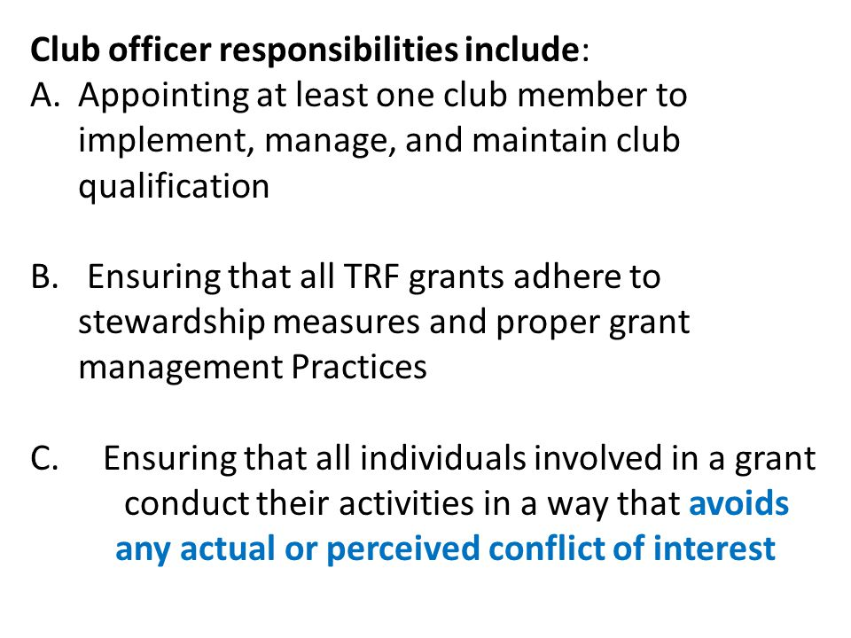 Club officer responsibilities include: A.Appointing at least one club member to implement, manage, and maintain club qualification B.