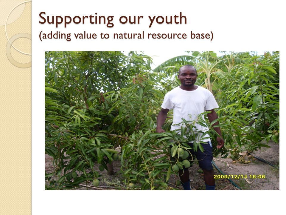 Supporting our youth (adding value to natural resource base)