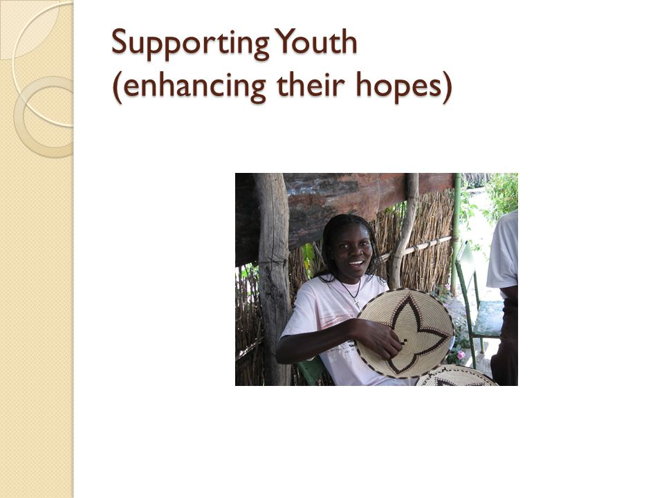 Supporting Youth (enhancing their hopes)