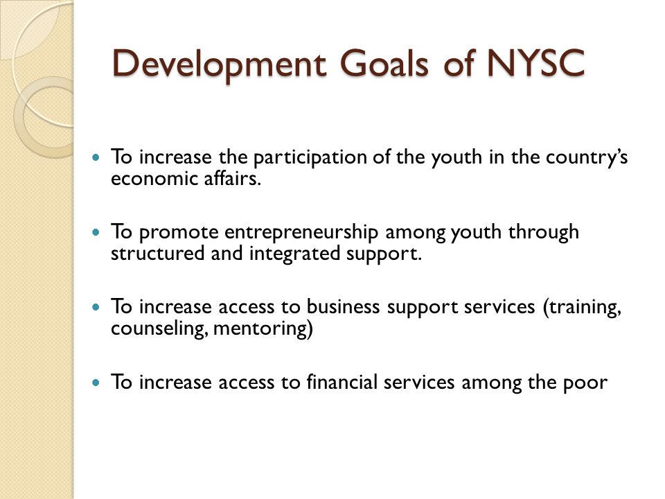 Development Goals of NYSC To increase the participation of the youth in the country's economic affairs.