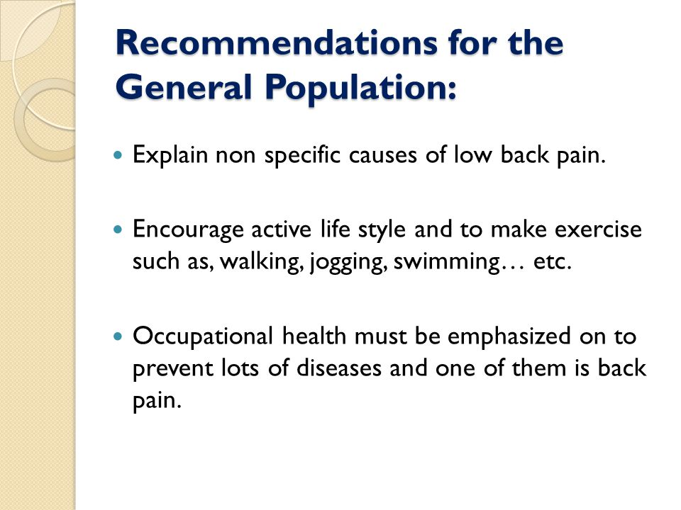 Recommendations for the General Population: Explain non specific causes of low back pain.