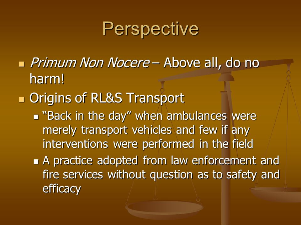 Perspective Primum Non Nocere – Above all, do no harm.