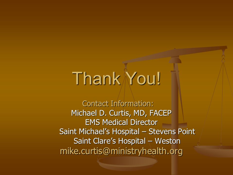 Thank You. Contact Information: Contact Information: Michael D.