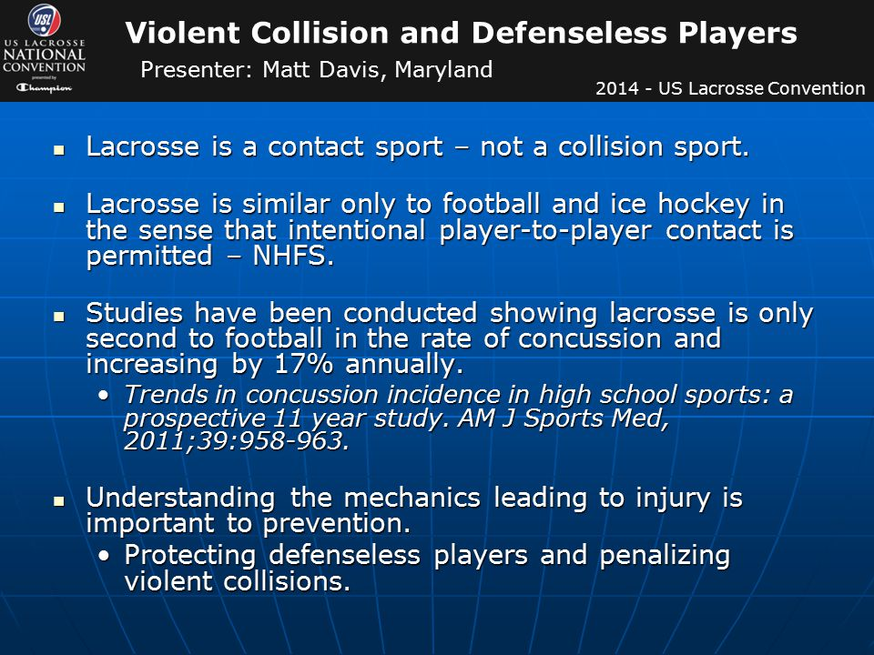 Lacrosse is a contact sport – not a collision sport.