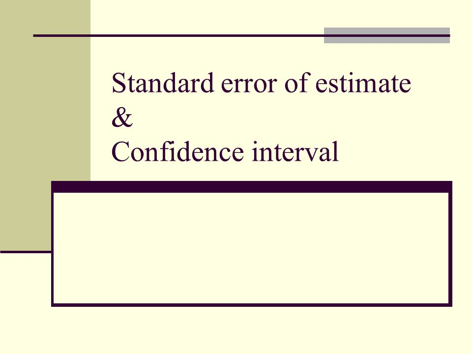 Standard error of estimate & Confidence interval