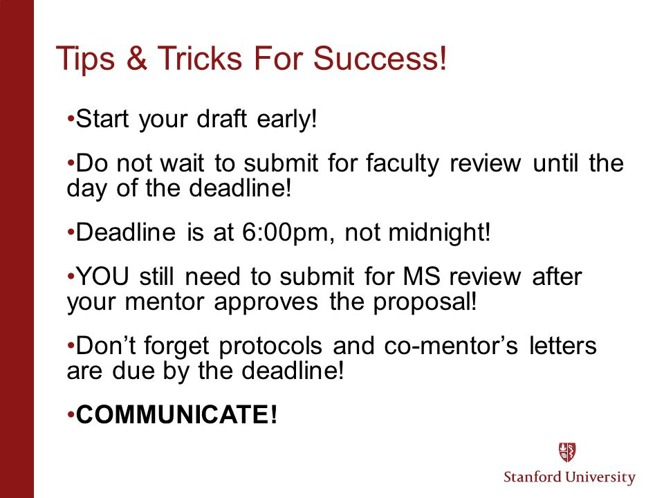 Tips & Tricks For Success. Start your draft early.
