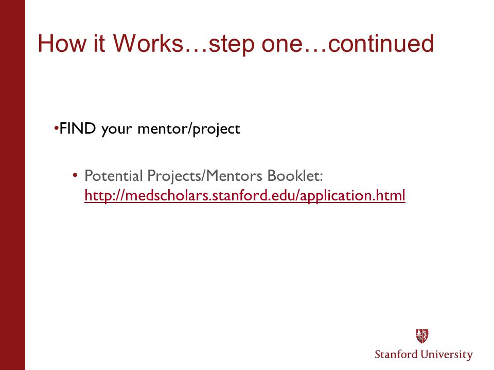 How it Works…step one…continued FIND your mentor/project Potential Projects/Mentors Booklet: