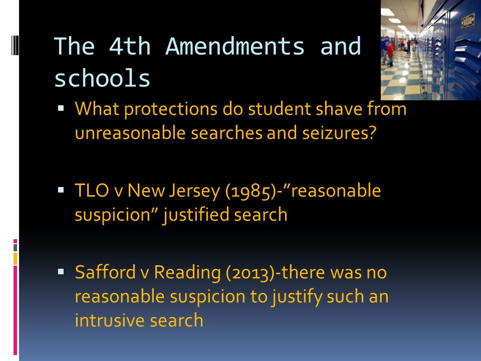 Reasonable Suspicion School Searches The 4th Amendments and schools