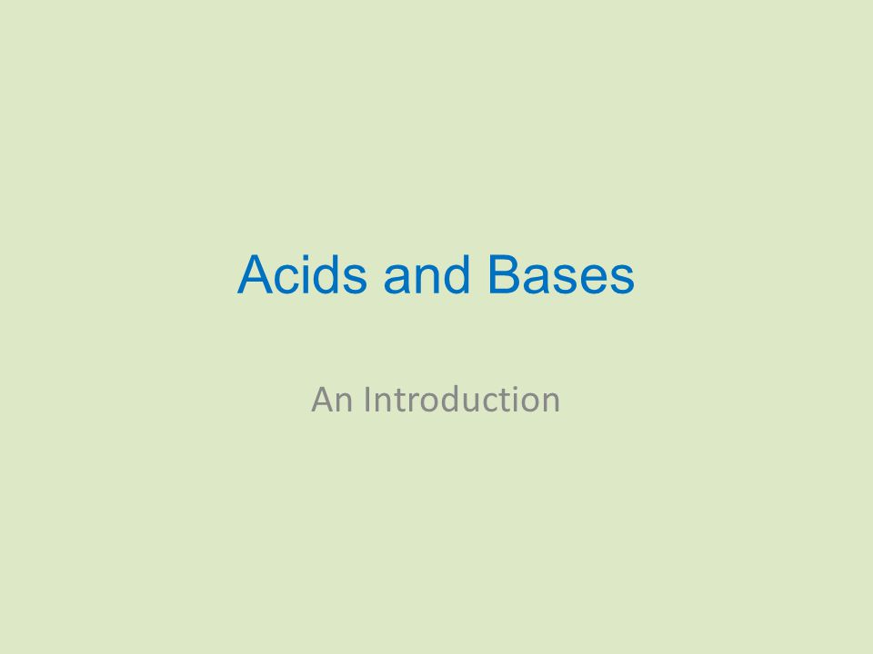 Acids and Bases An Introduction