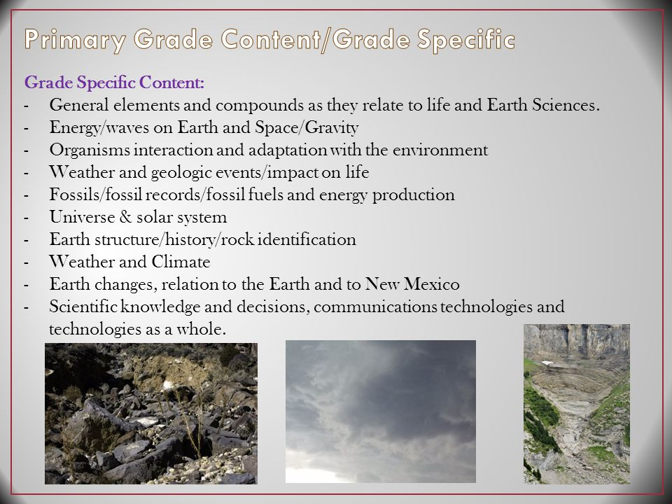Grade Specific Content: -General elements and compounds as they relate to life and Earth Sciences.