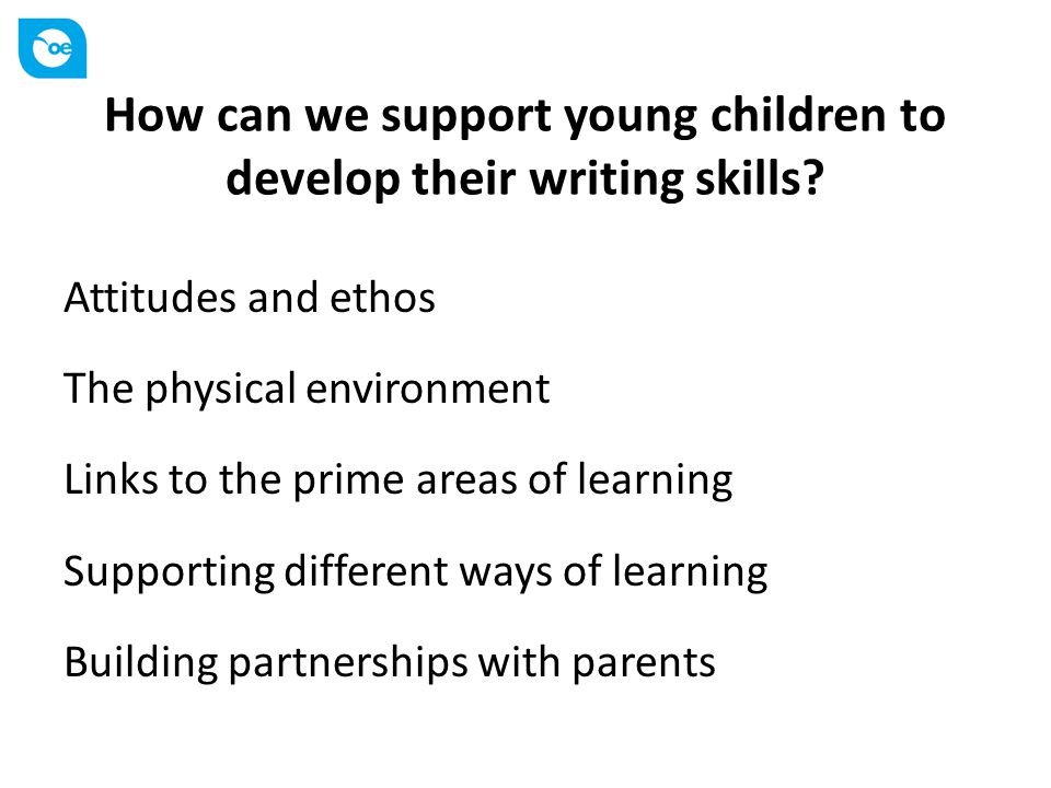 How can we support young children to develop their writing skills.