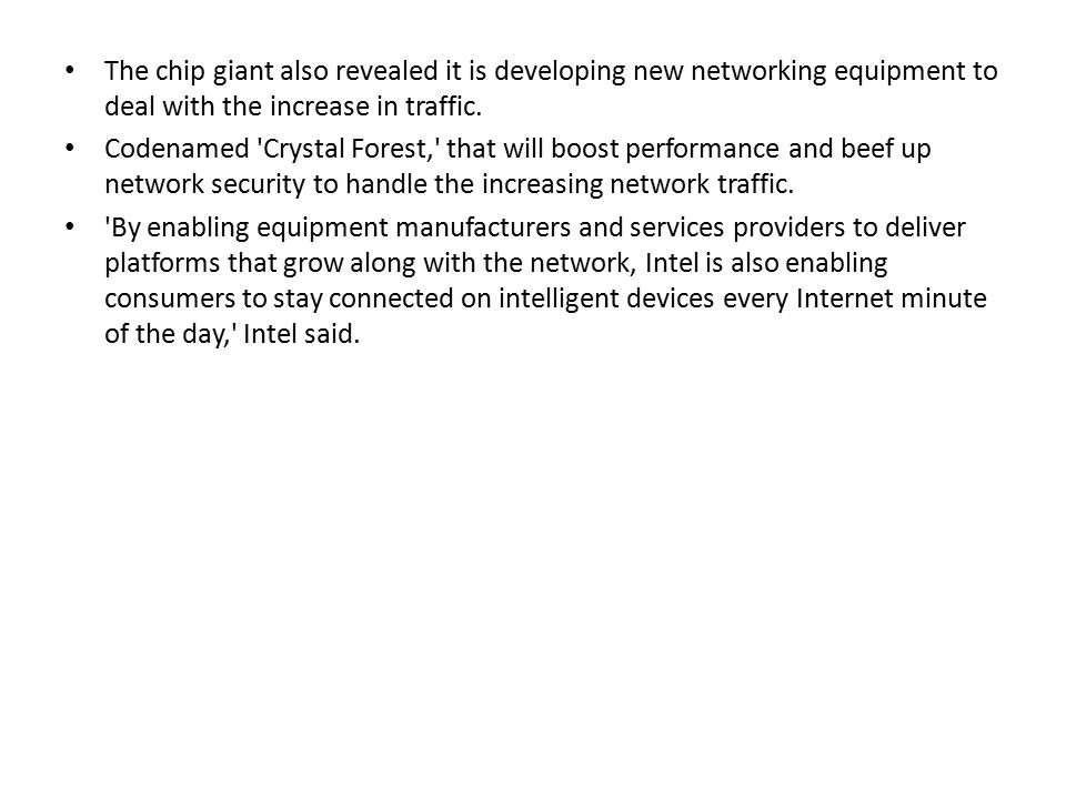 The chip giant also revealed it is developing new networking equipment to deal with the increase in traffic.