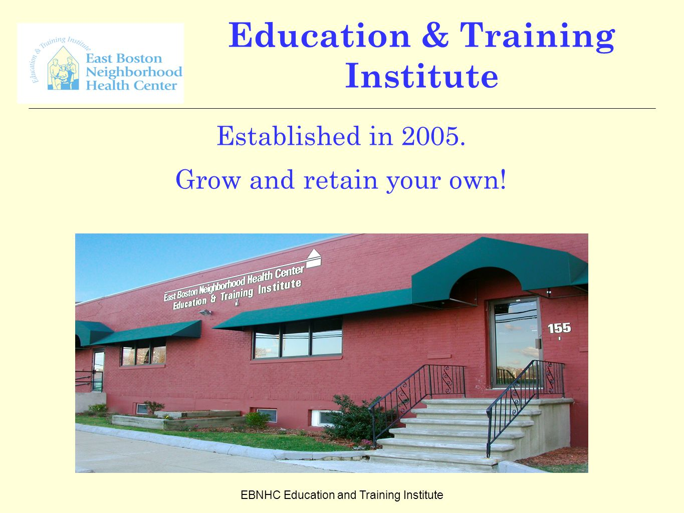 EBNHC Education and Training Institute Education & Training Institute Established in 2005.