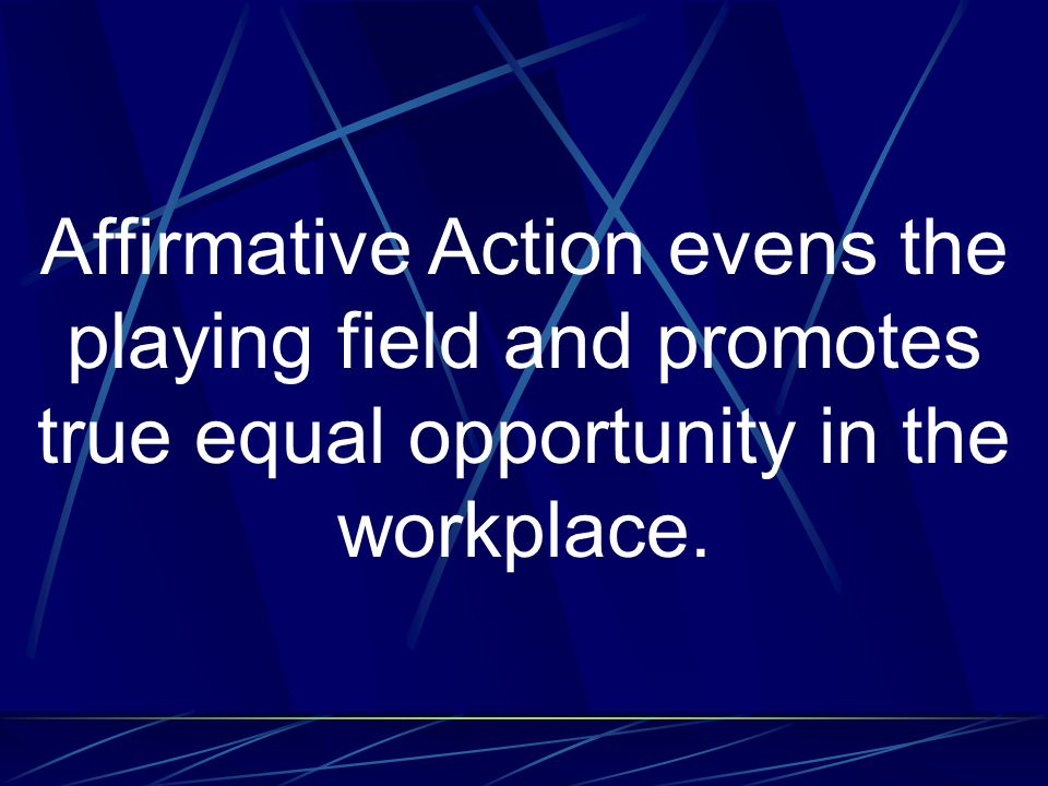 Affirmative Action removes preferences and other barriers.