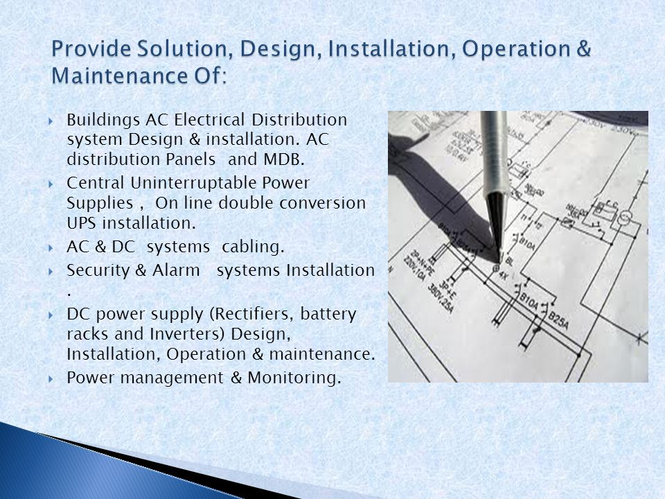 performs installation of Electrical systems ( AC & DC) in:  administrative buildings, shopping centers.