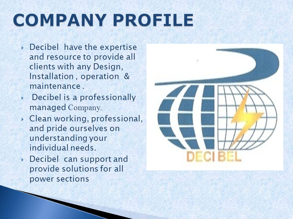  DECIBEL has the expertise and resource to provide all clients with any Design, Installation, operation & maintenance for Telecom and Electrical Power.